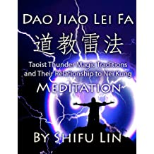 """""""Thunder Magic"""" Taoist Traditions of Tao Jiao Lei Fa and Their Relationship to Nei Kung Meditation (English Edition)"""