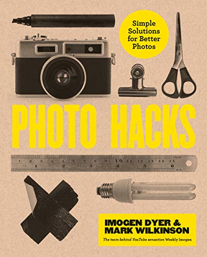 Creative Photo Hacks: Cheat your way to great photography (English Edition)
