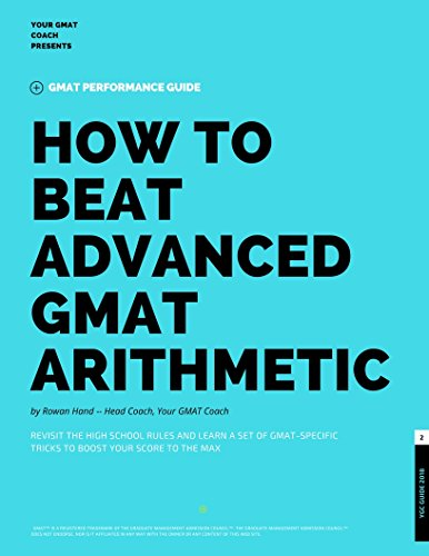 GMAT Quant: How to Beat Advanced GMAT Arithmetic: Revisit the High School Rules and Learn a Set of GMAT-Specific Techniques to Boost Your Score (GMAT Guides Book 2) (English Edition)