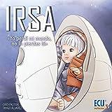 Irsa. Yo perdí mi mundo, no lo pierdas tú (Spanish Edition)