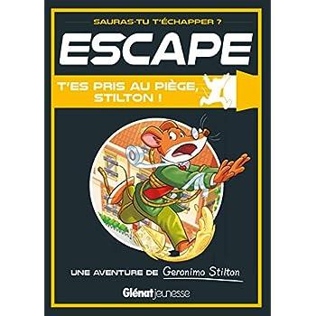 Escape ! T'es pris au piège, Stilton !: Une aventure de Geronimo Stilton