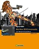 Aprender 3DS MAX 2012 Avanzado (Aprender... con 100 ejercicios prácticos) (Spanish Edition)
