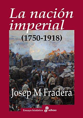 Descargar Libro La nación imperial (1750-1918) (Ensayo Historico (edhasa)) de Fradera