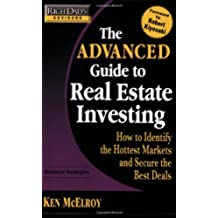 Rich Dad's Advisors - The Advanced Guide to Real Estate Investing: How to Identify the Hottest Markets and Secure the Best Deals (Rich Dad's Advisors (Paperback)
