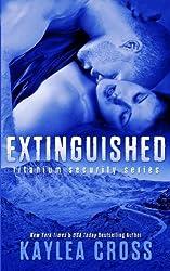 Extinguished (Titanium Security Series) (Volume 4) by Kaylea Cross (2013-12-19)