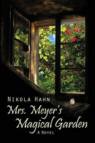 Mrs. Meyer`s Magical Garden: A Novel (Projekt Verbotener Garten. Ein Roman für jede Jahreszeit)