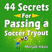 44 Secrets for Passing a Soccer Tryout
