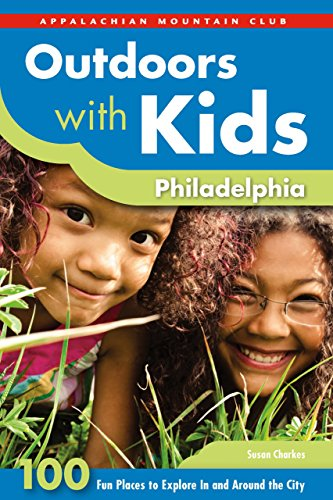 Outdoors with Kids Philadelphia: 100 Fun Places to Explore in and Around the City por Susan Charkes