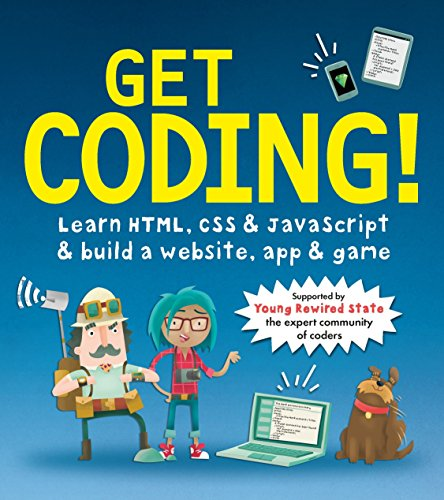 Get Coding!: Learn Html, CSS & JavaScript & Build a Website, App & Game por Young Rewired State