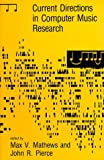 Current Directions in Computer Music Research (System Development Foundation Benchmark Series) by Paul Lansky (1991-10-08)