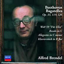 Beethoven: Bagatelles Opp.33, 119 & 126; Für Elise; Rondo in C; Allegretto in C minor; Klavierstück in B flat