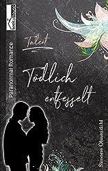 Tödlich entfesselt (Talent 3)