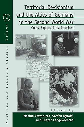 Territorial Revisionism & the Allies of Germany in the Second World War: Goals, Expectations, Practices (Austrian and Habsburg Studies) by Berghahn Books (2015-06-01)