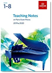 Teaching Notes on Piano Exam Pieces 2019 & 2020, ABRSM Grades 1-8 (ABRSM Exam Pieces)