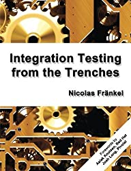 Integration Testing from the Trenches by Nicolas Frankel (2015-02-21)