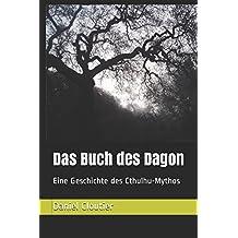 Das Buch des Dagon: Eine Geschichte des Cthulhu-Mythos
