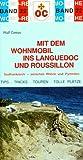 Mit dem Wohnmobil ins Languedoc und Roussillon - Ralph Greus