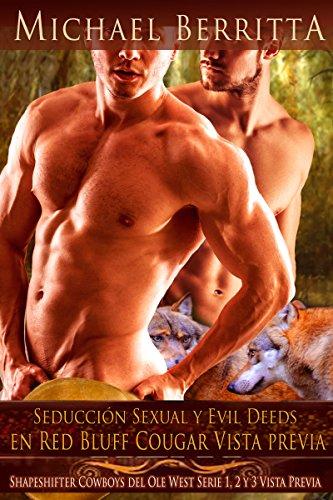 Seducción Sexual y Evil Deeds en Red Bluff Cougar Vista previa: Shapeshifter Cowboys del Ole West Serie 1, 2 y 3 Vista Previa por Michael Berritta