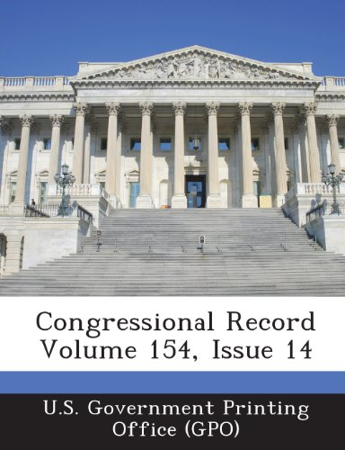 Congressional Record Volume 154, Issue 14