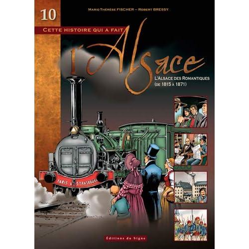 Bd Alsace tome 10 l'Alsace des romantiques