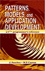 Patterns, Models, and Application Development: A C++ Programmer's Reference