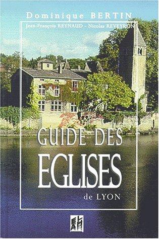 Guide des églises de Lyon par Dominique Bertin