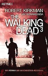 The Walking Dead 3: Roman (The Walking Dead-Serie, Band 3)