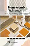 Honeycomb Technology: Materials, Design, Manufacturing, Applications and Testing