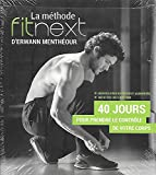 La méthode fitnext d'Erwann Menthéour - 40 jours pour prendre le contrôle de votre corps