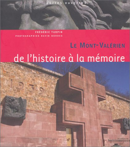 Le Mont-Valerien : De l'histoire à la mémoire
