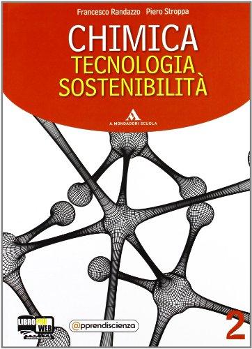Chimica, tecnologia, sostenibilità. Con espansione online. Per il biennio delle Scuole superiori: 2