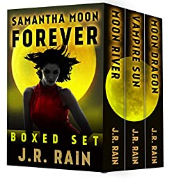 Samantha Moon Forever Including Books 8 9 And 10 In The Vampire For