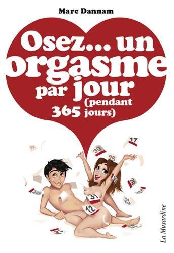 Osez un orgasme par jour (pendant 365 jours)
