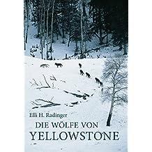 Die Wölfe von Yellowstone. Die ersten zehn Jahre