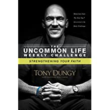 Strengthening Your Faith (The Uncommon Life Weekly Challenge) (English Edition)