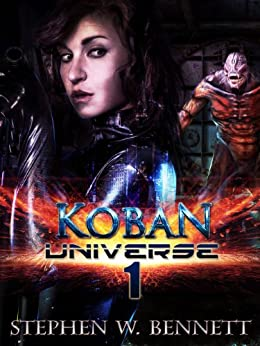 Koban Universe 1 (English Edition) par [Bennett, Stephen W]