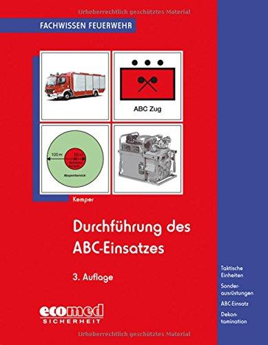 Durchführung des ABC-Einsatzes: Taktische Einheiten - Sonderausrüstungen - ABC-Einsatz - Dekontamination (Fachwissen Feuerwehr)