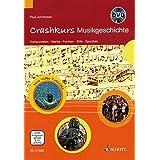 Crashkurs Musikgeschichte: Komponisten - Werke - Formen - Stile - Epochen. Ausgabe mit DVD.