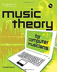 Music Theory for Computer Musicians by Michael Hewitt (2008-04-02)