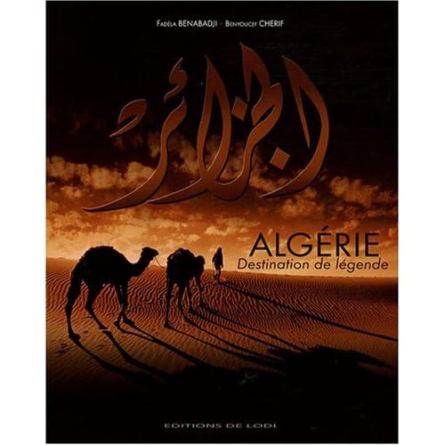 Algérie : Destination de légendes