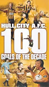 Hull City AFC - 100 Goals Of The Decade [VHS] [1999]