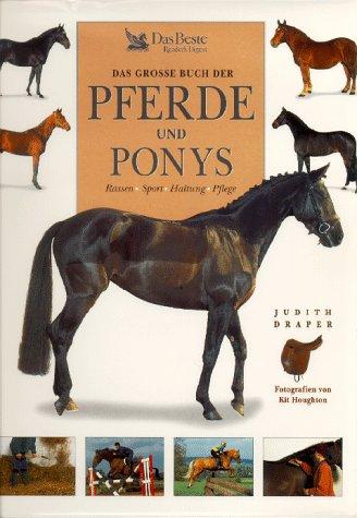 Das große Buch der Pferde und Ponys. Rassen, Sport, Haltung, Pflege -
