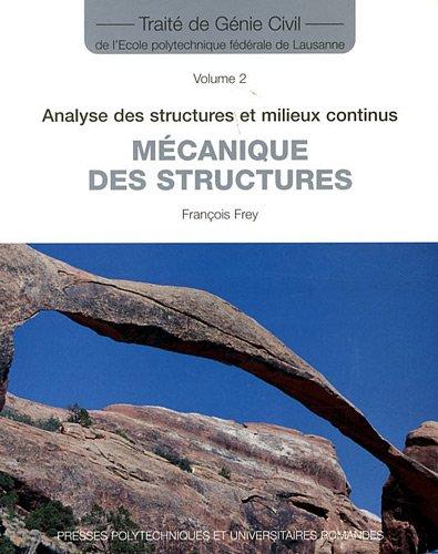 Mécanique des structures - Vol.2: Analyse des structures et milieux continus par François Frey