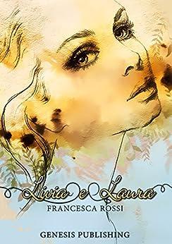 Livia e Laura (InTempo) di [Rossi, Francesca]