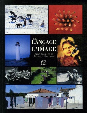 Le langage de l'image par René Bouillot, Bernard Martinez, Frédéric Chéhu