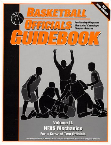Basketball Officials Guidebook: Nfhs Mechanics for a Crew of Two Officials: 2