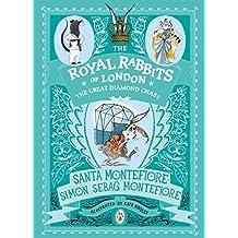 Royal Rabbits of London: The Great Diamond Chase (The Royal Rabbits of London)