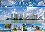 Miami in Florida: Wolkenkratzer und meilenlange Strände (Wandkalender 2019 DIN A2 quer): Miami: Metropole in Florida, Heimat eines besonderen Lebensgefühls (Monatskalender, 14 Seiten ) (CALVENDO Orte)