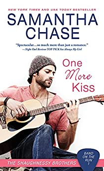 One More Kiss (Shaughnessy Brothers: Band on the Run Book 1) by [Chase, Samantha]