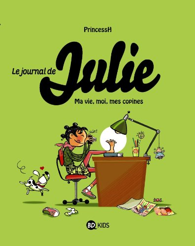 LE JOURNAL DE JULIE T01 MA VIE, MES COPINES